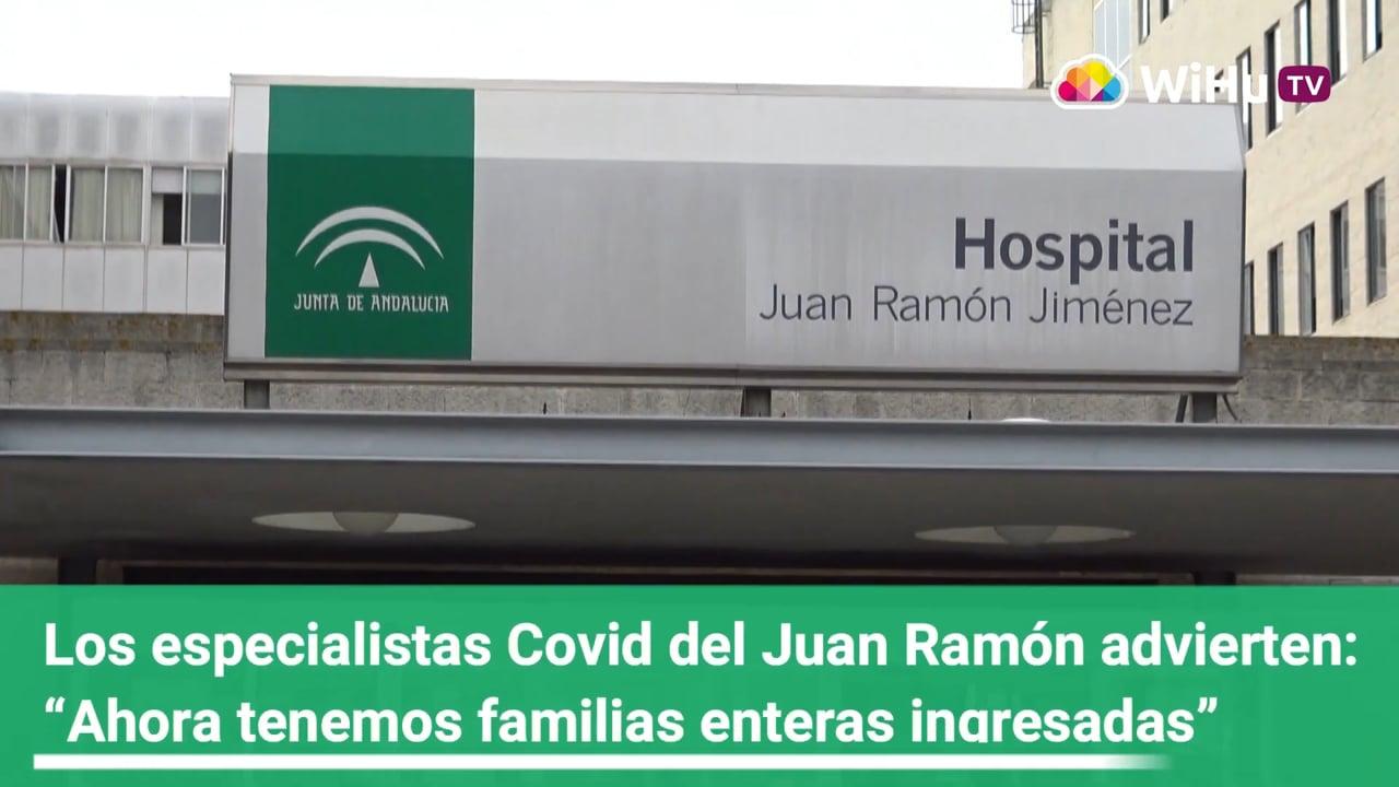 Los especialistas Covid del Juan Ramon advierten - Ahora tenemos familias enteras ingresadas