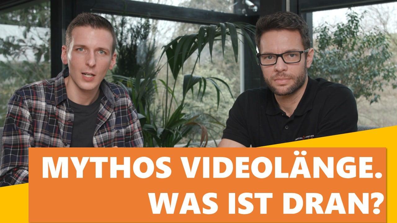 Mythos Videolänge. Wie denn jetzt?