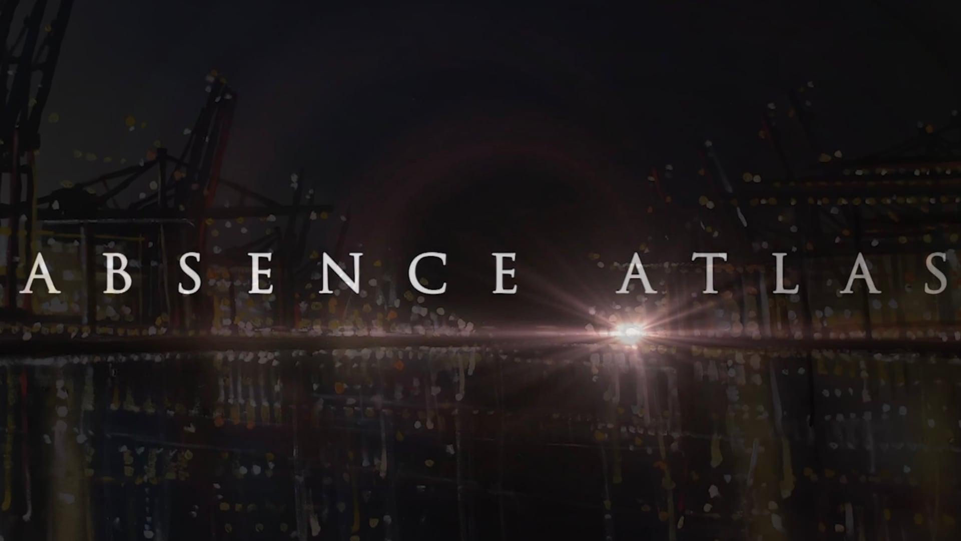 Absence Atlas // Short Doc