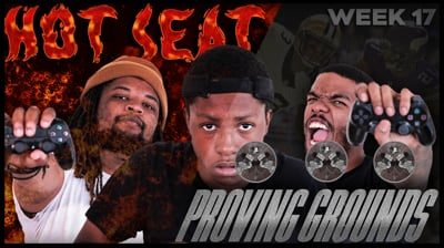 The Madden Beef Week 17 Hot Seat + Proving Grounds!
