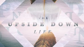 The Upside Down Life