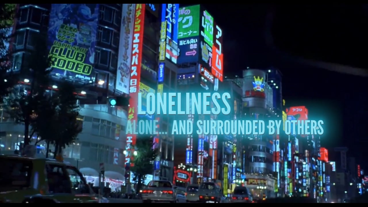 Loneliness alone and surrounded by others (Lost In Translation)