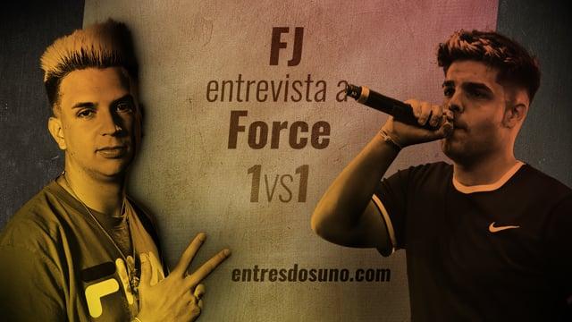 1vs1 - Entrevista a Force