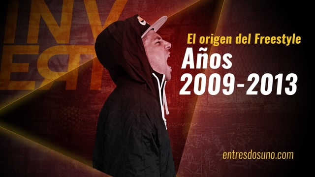 El Origen del Freestyle - Años 2009 a 2013