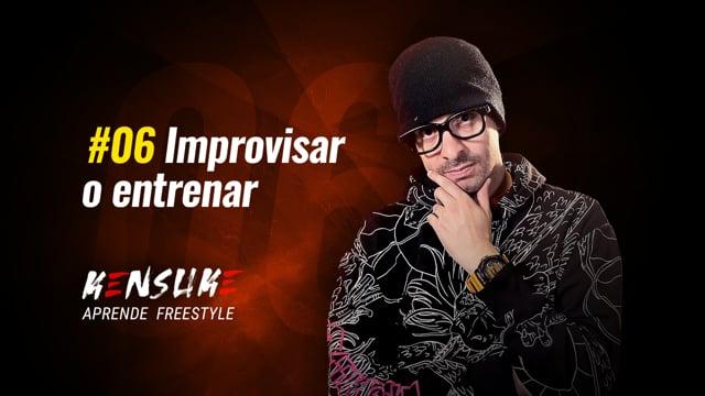 Aprende Freestyle - #06 Improvisar o entrenar