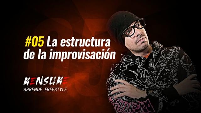 Aprende Freestyle - #05 La estructura de la improvisación
