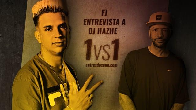 1vs1 - Entrevista a DJ Hazhe