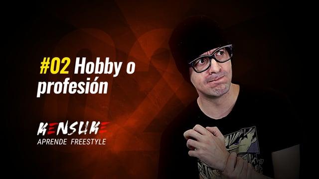Aprende Freestyle - #02 Hobbie o profesión