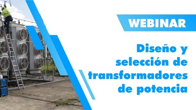 Diseño y Selección de Transformadores de Potencia