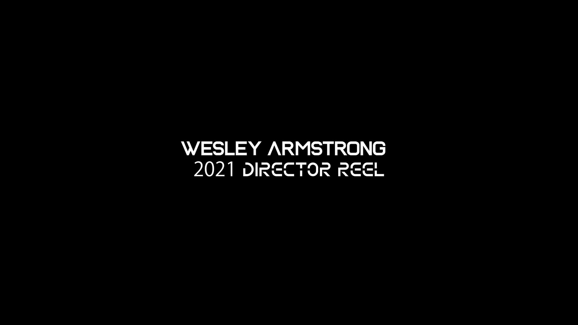 Wes Armstrong 2021 directors Reel