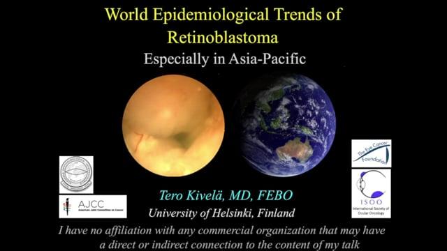 Retinoblastoma: World Epidemiology Trends, Especially in Asia-Pacific - Dr. Tero Kivela