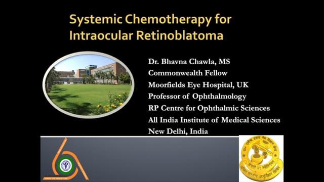 Retinoblastoma: Systemic Chemotherapy for Intraocular Retinoblastoma - Dr. Bhavna Chawla