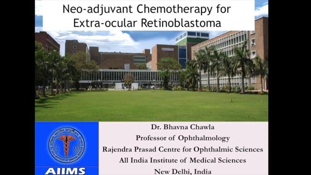 Retinoblastoma: Neoadjuvant Chemotherapy for Extra-Ocular Retinoblastoma - Dr. Bhavna Chawla