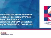 Channel 3— Session 02:  Providing STI/HIV Testing to San Antonio's Underinsured LGBTQ+ Population Through a Student-Run Free Clinic