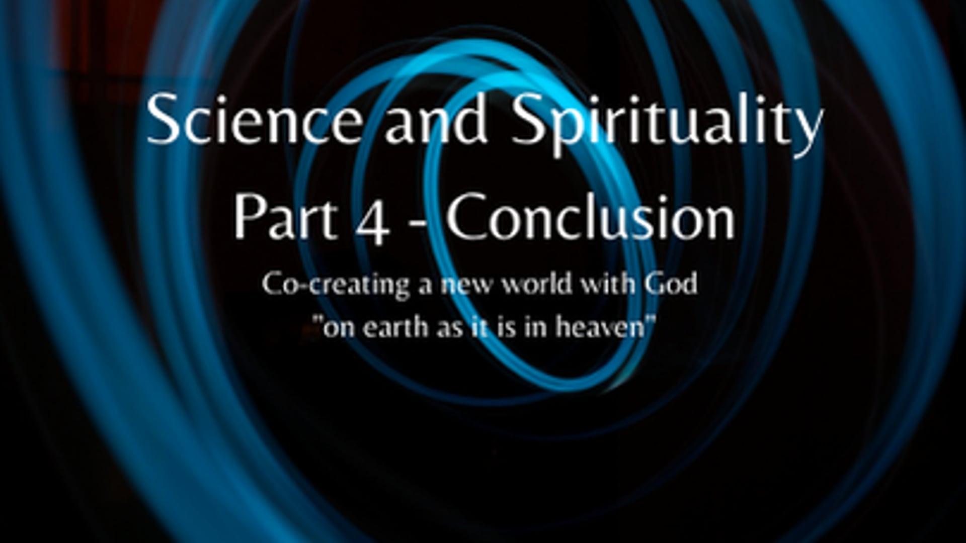 Science & Spirituality Part 4
