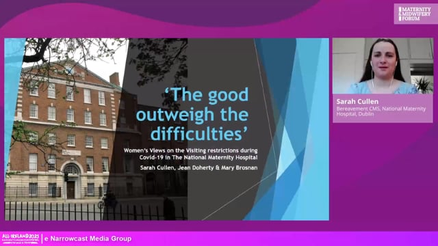 6a. Sarah Cullen - The good outweighs the difficulties- women's views on the visiting restrictions during Covid-19