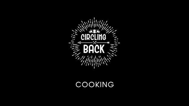 Circling Back / Ep 2 - Cooking