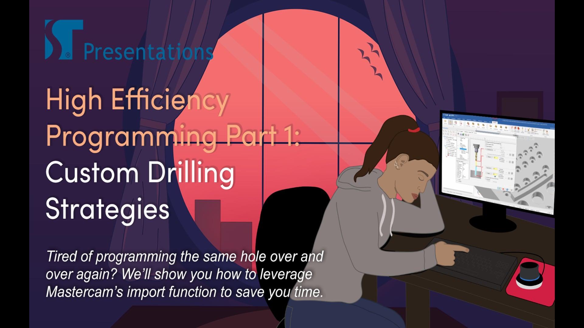 High Efficiency Programming Part 1 - Custom Drilling Strategies