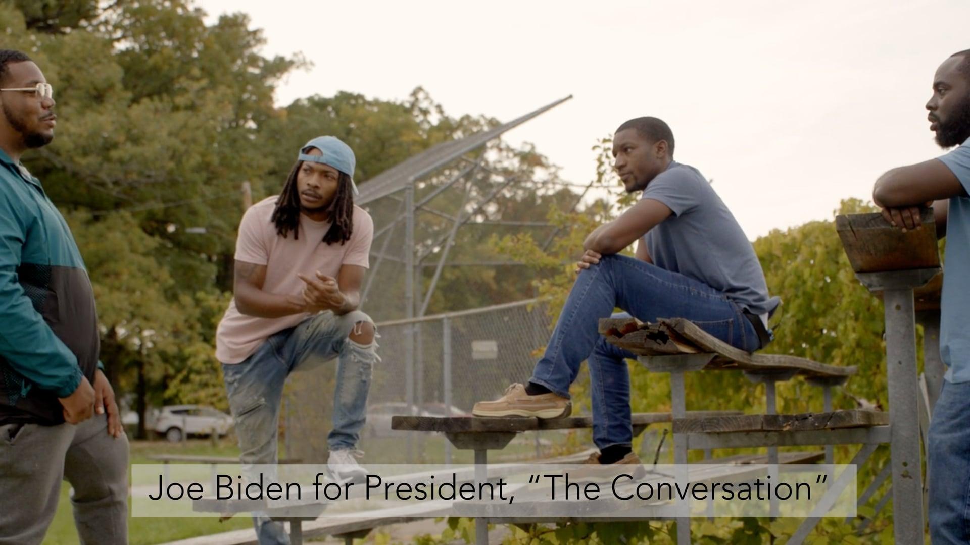 "Joe Biden for President, ""The Conversation"""