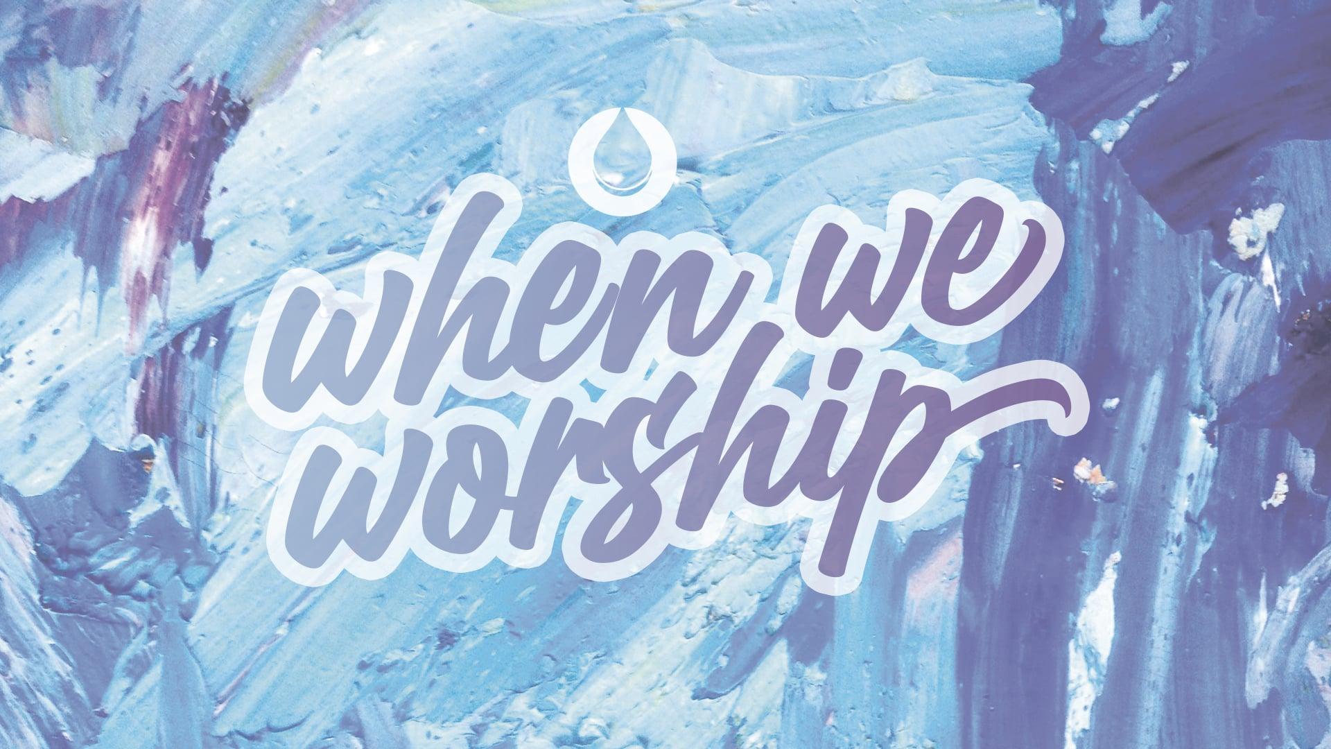 When We Worship | Pastor Fred McCarthy