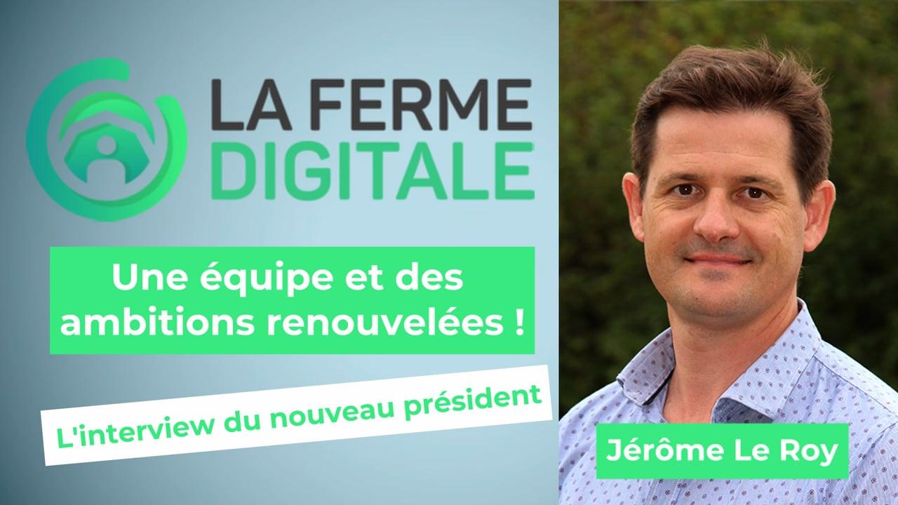 Jérôme Le Roy, président de la Ferme digitale :