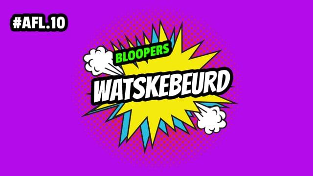 WATSKEBEURD - AFL10: Bloopers
