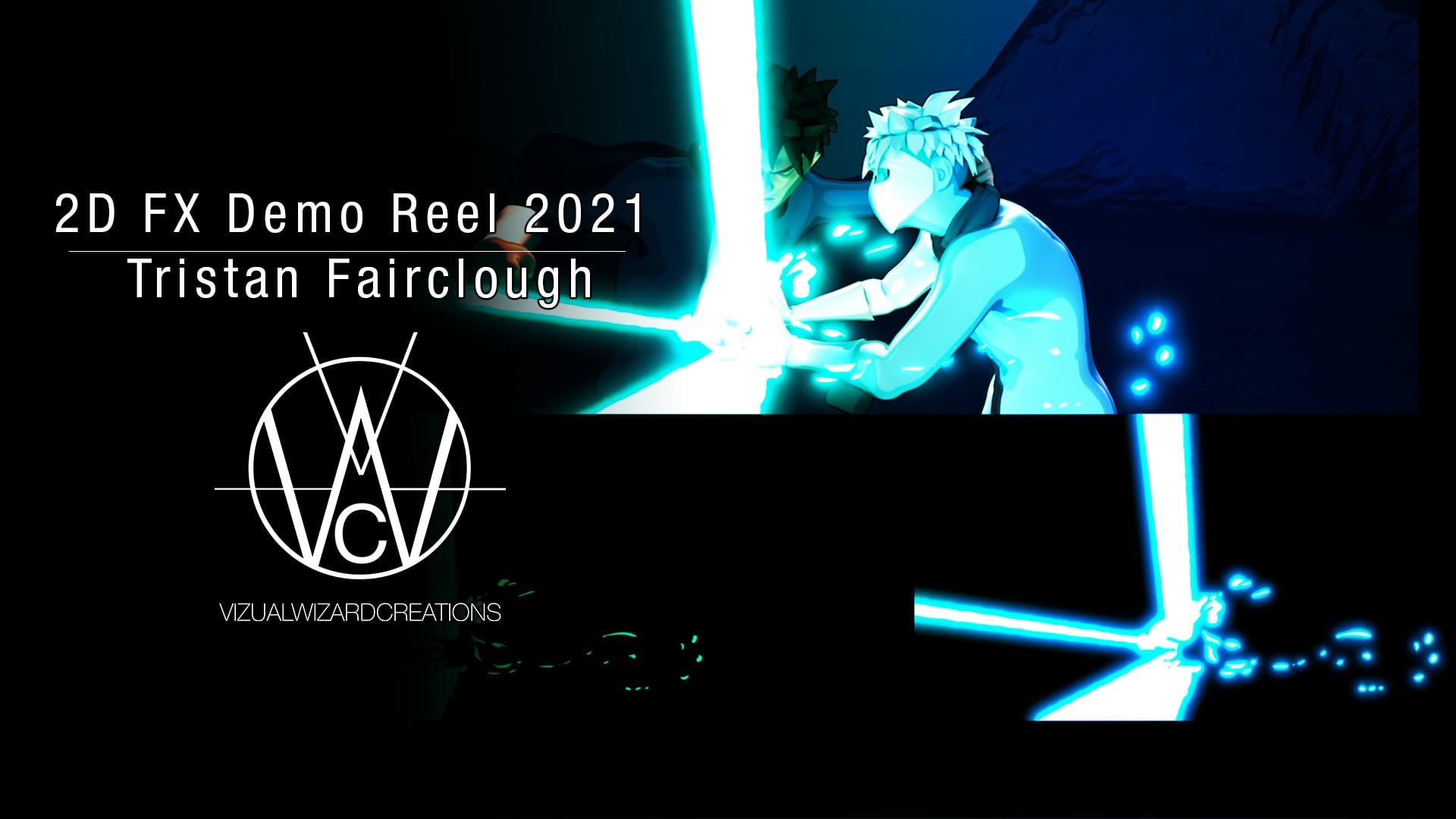 Tristan Fairclough 2DFX DemoReel 2021