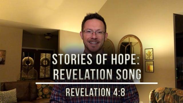 """February 19, 2021   """"Stories of Hope: Revelation Song""""   Revelation 4:8"""