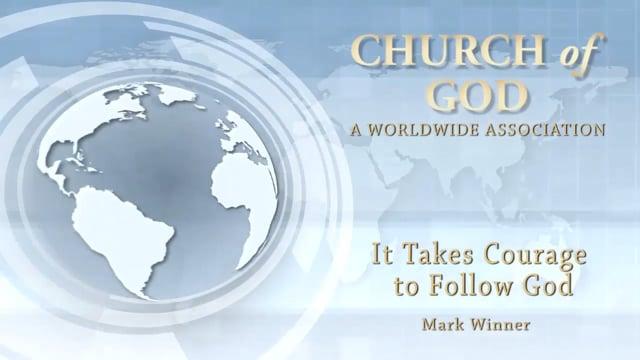 It Takes Courage to Follow God