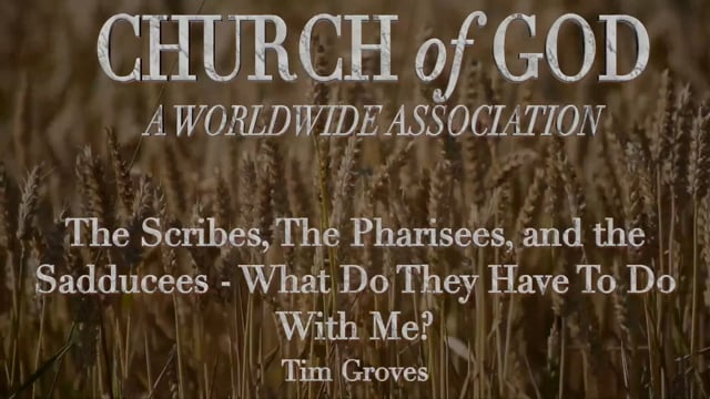 The Scribes, The Pharisees, and the Sadducees - What Do They Have to do With You and Me?