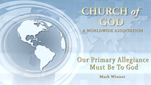 Our Primary Allegiance Must Be To God
