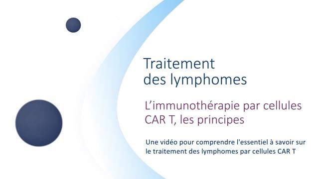 Miniature de la vidéo L'immunothérapie par cellules CAR T, les principes (Version Web TV)