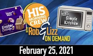 Rob & Lizz On Demand: Thursday, February 25, 2021