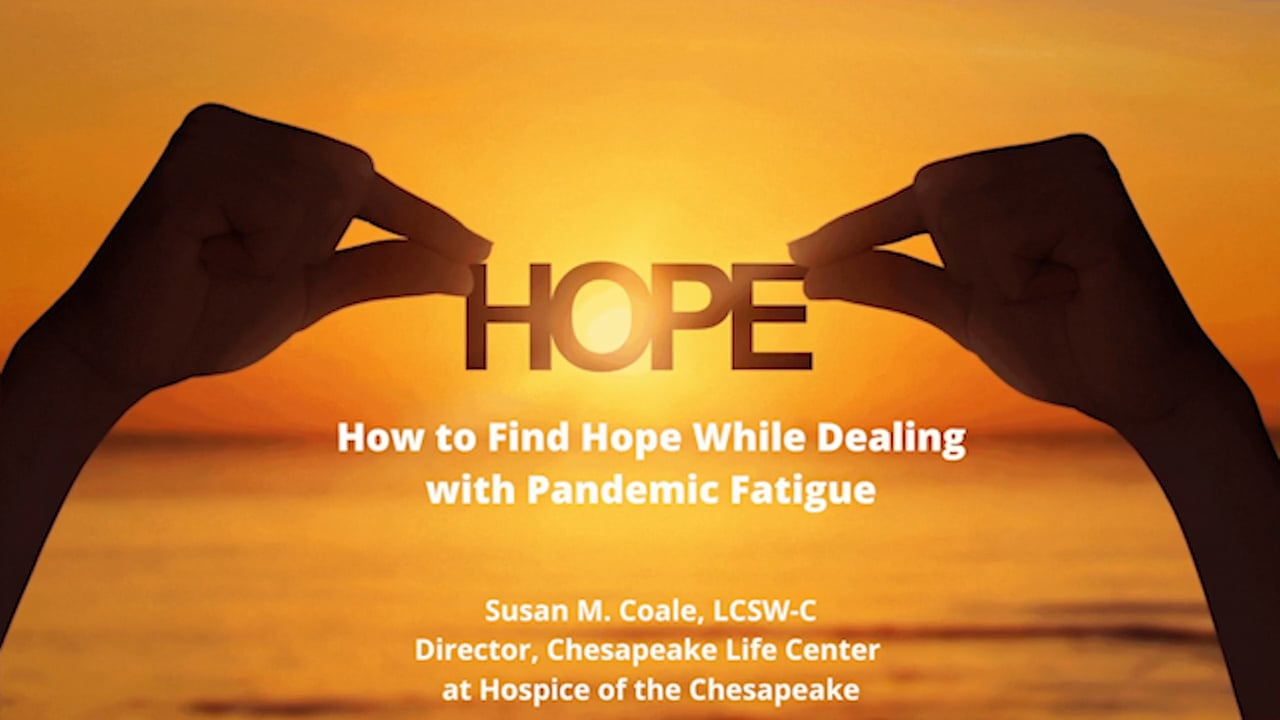 How to Find Hope While Dealing with Pandemic Fatigue