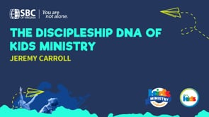 The Discipleship DNA of Kids Ministry with Jeremy Carroll | KMC 2021