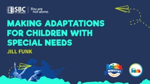 Making Adaptations for Children with Special Needs with Jill Funk   KMC 2021