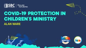 COVID-19 Protection in Children's Ministry with Alan Ware   KMC 2021
