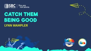 Catch Them Being Good with Lynn Wampler | KMC 2021