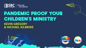 Pandemic Proof Your Children's Ministry with Kevin Gregory & Michael Kilbride | KMC 2021