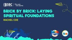 Brick By Brick: Laying Spiritual Foundations with Rachel Coe   KMC 2021