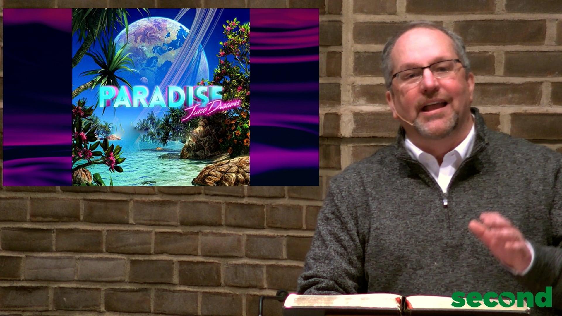 2-28-21: Famous Last Words- Paradise