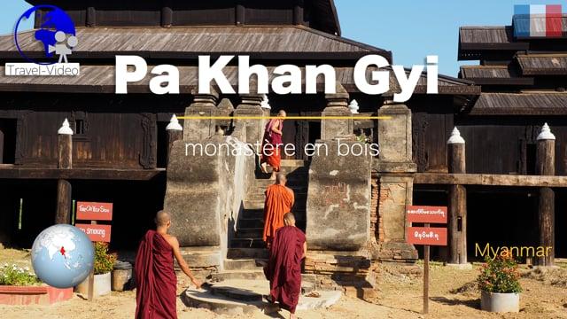 Le monastère en bois de Pa Khan Gyi • Myanmar (FR)