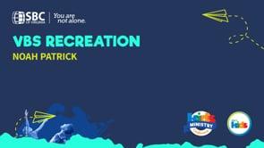 VBS Recreation with Noah Patrick | KMC 2021