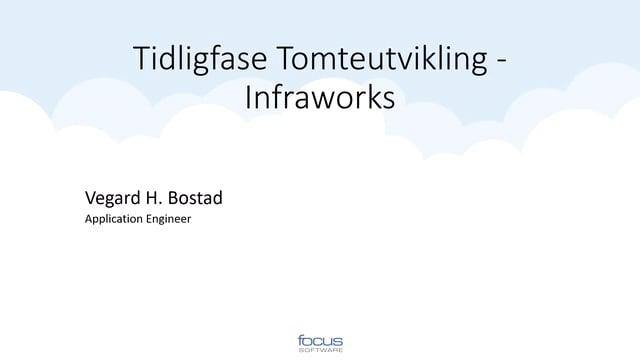 Tidligfase tomteutvikling i Autodesk Infraworks