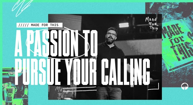 A Passion to Pursue Your Calling | Made For This