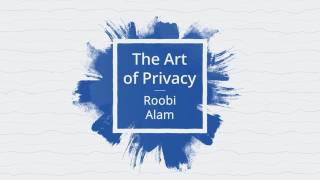 The Art of Privacy - Roobi Alam on Performing a PIA