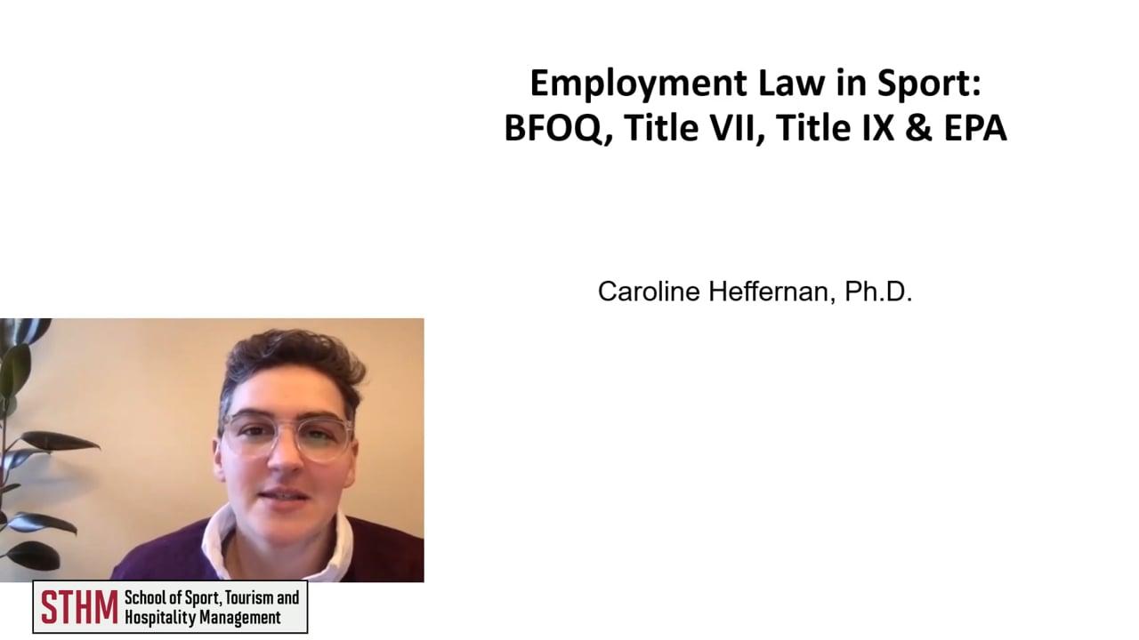 62001Employment Law in Sport: BFOQ, Title VII, Title IX & EPA