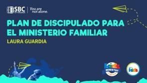 Laura Guardia - Plan de Discipulado Para el Ministerio Familiar