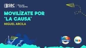 Miguel Arcila - Movilizate Por La Causa