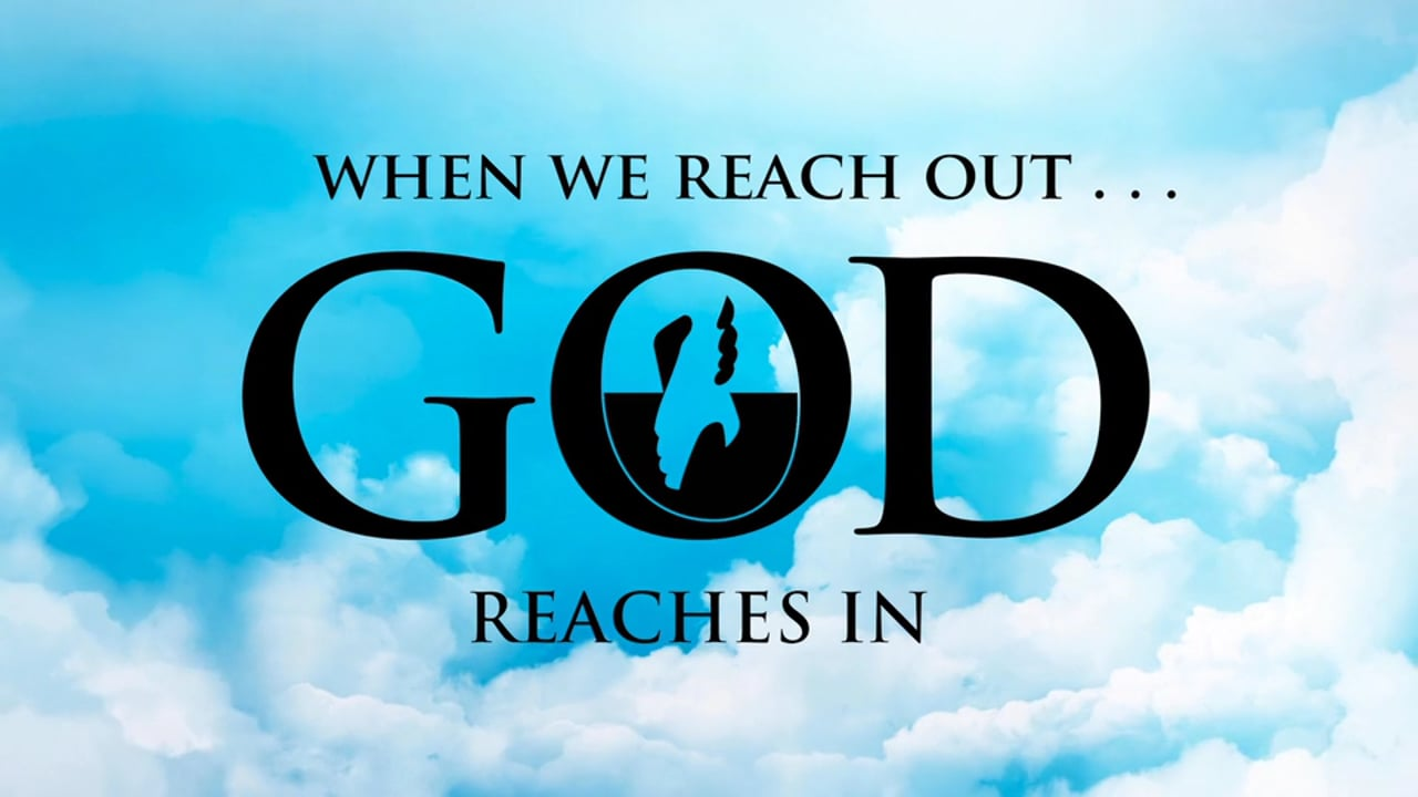 When We Reach Out, God Reaches In - Intro